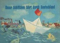 German children's book: Unser Schiffchen Fahrt Durch Deutschland